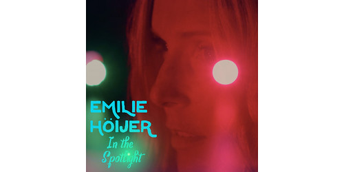 Emilie Höijer – In the Spotlight
