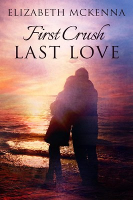 First Crush, Last Love by [McKenna, Elizabeth]