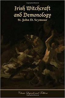 Irish Witchcraft and Demonology - St. John D. Seymour