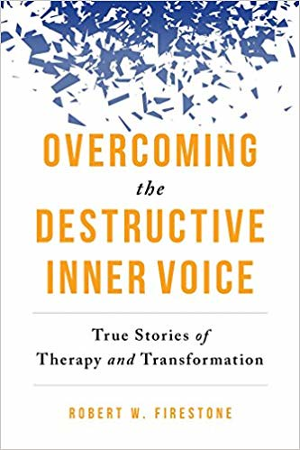 Overcoming the Destructive Inner Voice by Robert Firestone