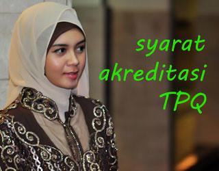 syarat-akreditasi-TPQ-(C)-Fadhlur-Rahman
