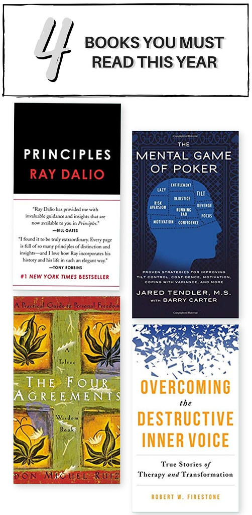 Books To Read This Year - PRINCIPLES: LIFE & WORK by Ray Dalio, The Mental Game of Poker by Jared Tendler and Barry Carter, Overcoming the Destructive Inner Voice by Robert Firestone, The Four Agreements by Don Miguel Ruiz