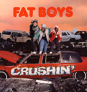 Fat Boys - Crushin'