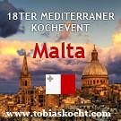 18ter mediterraner Kochevent - MALTA - tobias kocht! - 10.03.2011-10.04.2011