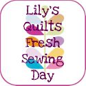 Fresh Sewing Day @ Lily's Quilts