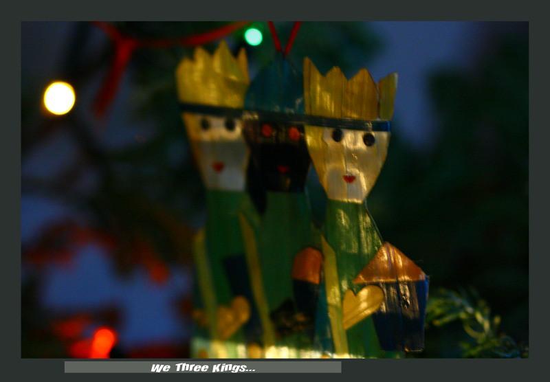 We Three Kings...