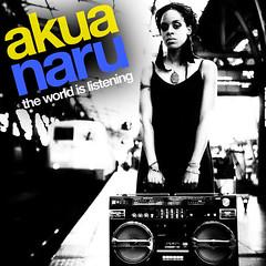 Akua Naru - The World is Listening