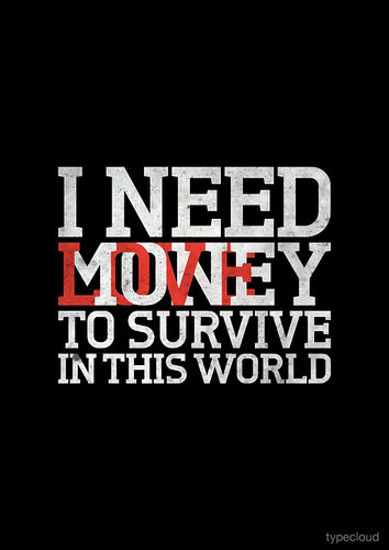 I need money/love to survive quote, typography