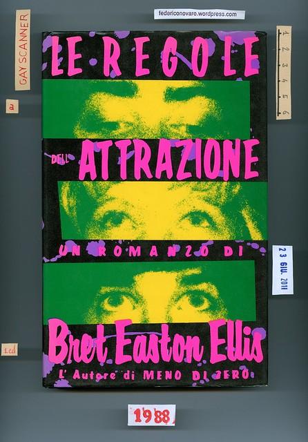 Bret Easton Ellis, Le regole dell'attrazione. Pironti 1988. Prima di sovracoperta.