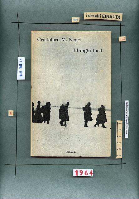 Cristoforo M. Negri, I lunghi fucili. Einaudi 1964. Prima di sovracoperta.