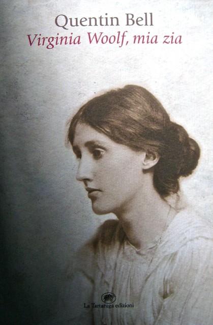 "Quentin Bell, Virginia Woolf, mia zia, La tartaruga edizioni 2011; art director Mara Scanavino, alla cop.: ""Virginia Woolf ritratta da George Charles Beresford; cop. (part.), 1"