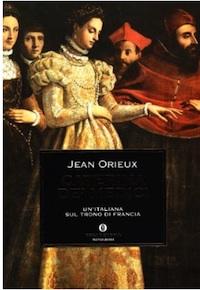 Jean Orieux Caterina de Medici