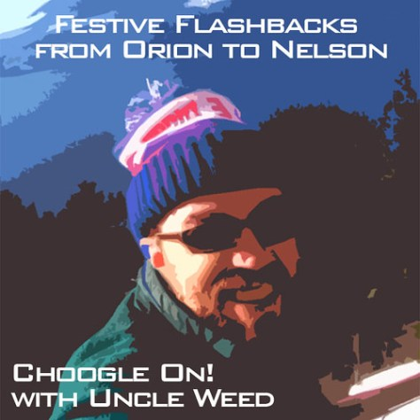 Festive Flashbacks from Orion to Nelson - Choogle On! #99