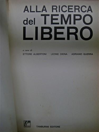 Alla ricerca del tempo libero, a cura di Ettore Albertoni, Leone Diena, Adriano Guerra, Tamburini editore 1964, copertina e impaginazione di Laura Mazzi: frontespizio (part.)