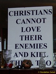 Christians cannot love their enemies and kill ...