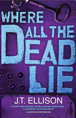 Taylor Jackson #7 Where All The Dead Lie by JT Ellison COVER
