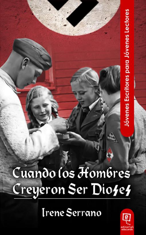 Cuando lo hombres creyeron ser dioses - Irene Serrano - Editorial Educando - pablouria.com