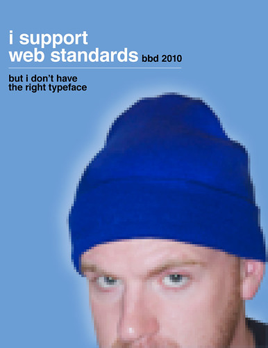 0f19a77cd82 Show your support for web standards by wearing a blue beanie today and  changing all your social networking avatars to a photo of you doing the  same.