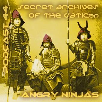 Secret Archives of the Vatican 44 Angry Ninjas