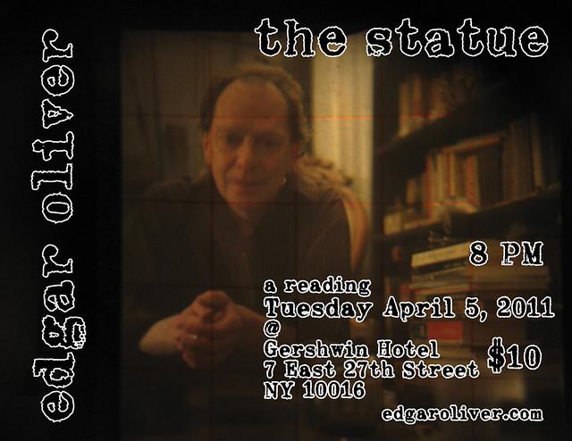 edgar oliver: the statue @ gershwin hotel april 5, 2011
