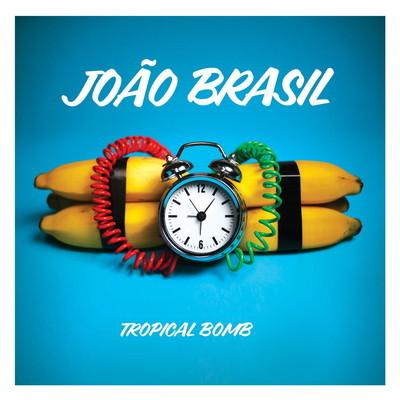 João Brasil - Tropical Bomb