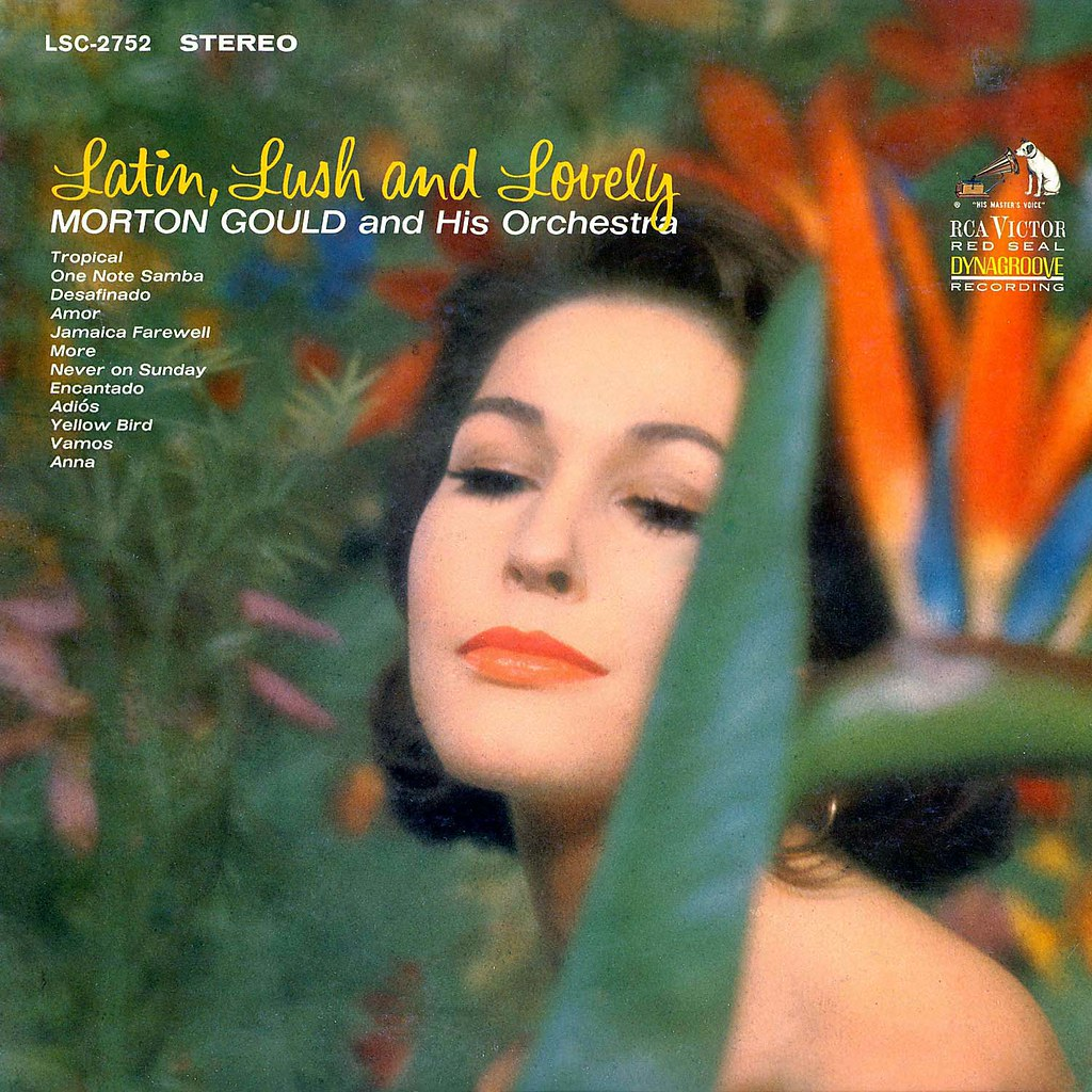 Morton Gould - Latin, Lush And Lovely