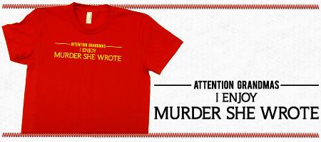 Murder She Wrote Neighborhoodies Attention Grandmas I Enjoy MSW T Shirt