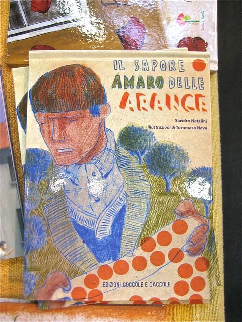 Il sapore amaro delle arance, di Sandro Natalini e Tommaso Nava. Edizioni Coccole e Caccole 2011, copertina (BCBF 2011)