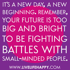 """It's a new day, a new beginning. Remember, yo..."