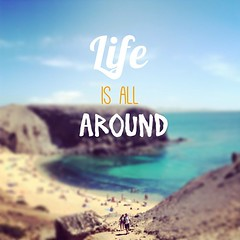 Life is all around