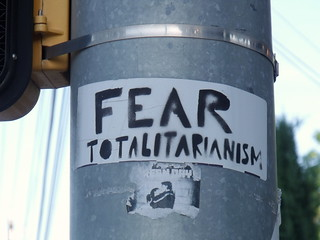 Fear Totalitarianism