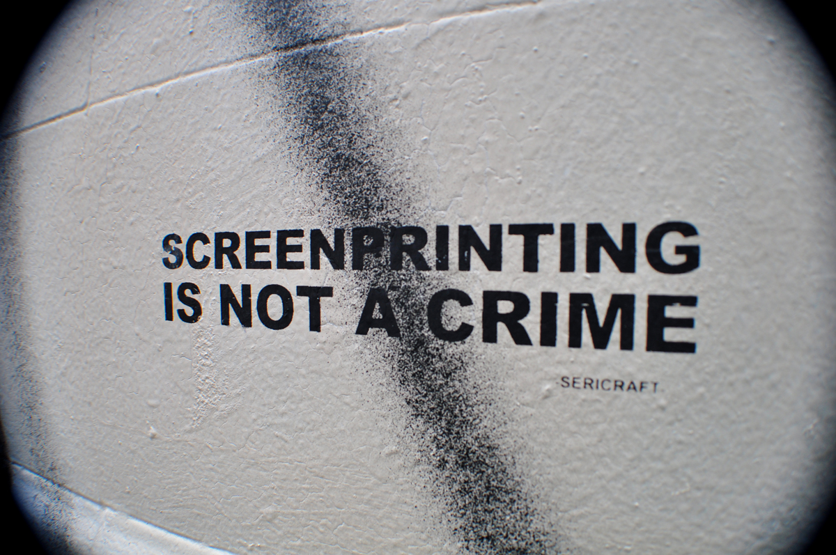 SCREENPRINTING IS NOT A CRIME