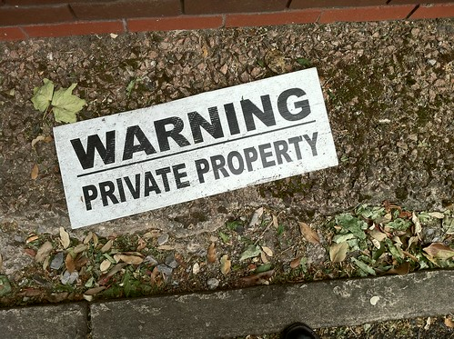 Private property (you have been warned)