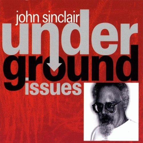 John Sinclair - Underground Issues CD