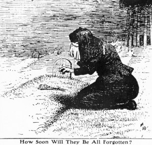 "Cartoon refers to the Triangle fire and depicts a woman weeping over a grave, and asks the reader: ""How soon will they be all forgotten?"""