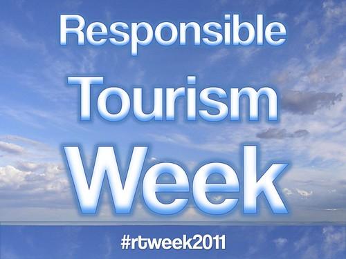 Responsible Tourism Week #rtweek2011