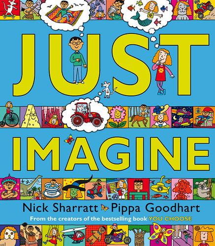 Nick Sharratt and Pippa Goodhart, Just Imagine