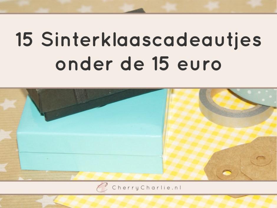 15 Sinterklaascadeautjes onder de 15 euro • CherryCharlie.nl