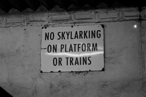 No skylarking on platform or trains