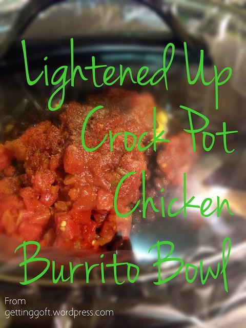 Lightened Up Crock Pot Chicken Burrito Bowl from gettinggoft.wordpress.com