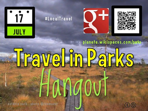 July 17 Inaugural Google+ Hangout focusing on Travel in Parks and Protected Areas