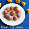 Bread dry jamun