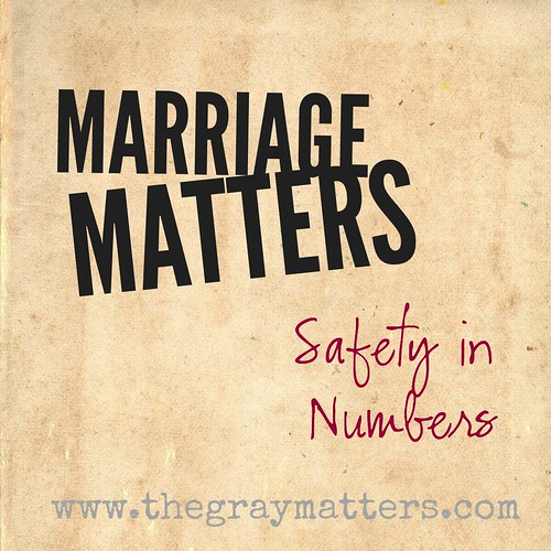 Marriage Matters-Safety in Numbers