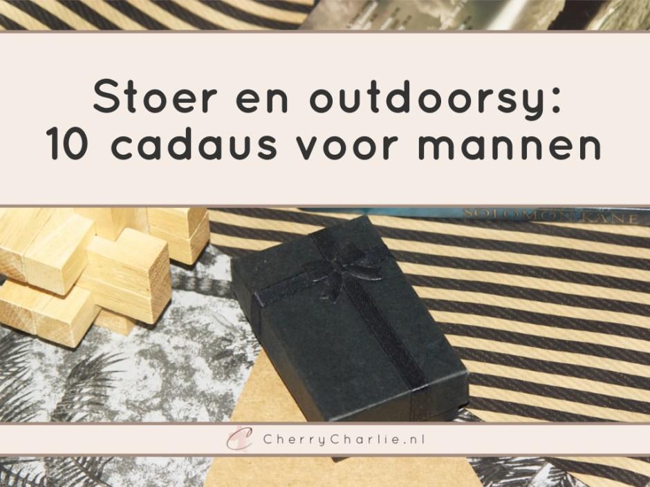 Stoer en outdoorsy: 10 cadeaus voor mannen • CherryCharlie.nl