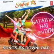 Gazab Ka Hai Yeh Din Sanam Re Movie Mp3 Songs Download.