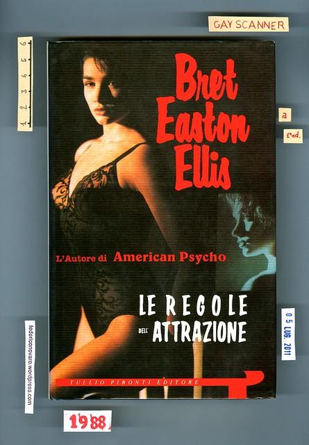 Bret Easton Ellis, Le regole dell'attrazione. Pironti 1988. Prima di sovracoperta. Prima edizione, seconda sovracoperta.