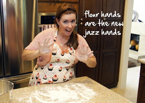flour hands!