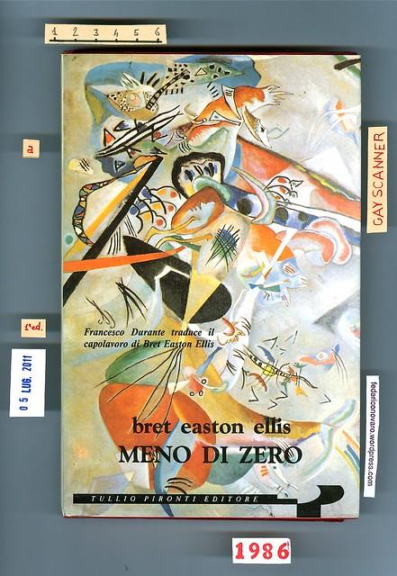 """Bret Eston Ellis, Meno di zero. Pironti 1986. Prima di sovracoperta. (""""In sovracoperta: Wassily Kandinsky, In grigio""""); prima edizione, nuova sovracoperta."""