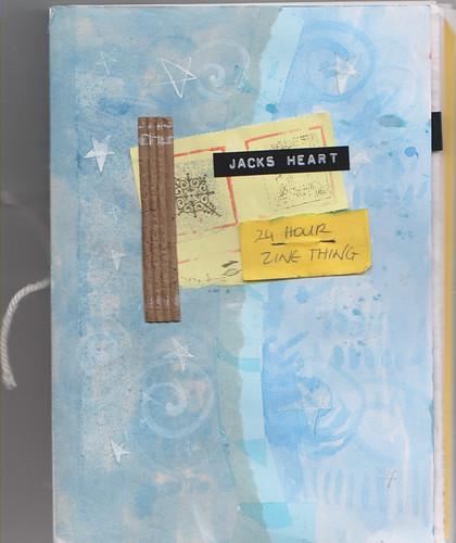 Jacks Heart / 24 hour zinething