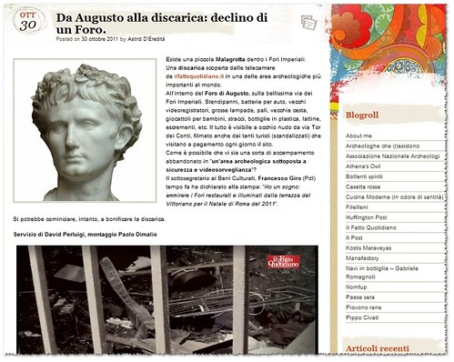 ROME - The Neglect of Rome's Cultural Heritage by the Ministry of Culture & the City of Rome (2005 - 11).  Foro di Augusto - Da Augusto alla discarica: declino di un Foro. Il Fatto Quotidiano (30/10/2011) & dott.ssa Astrid D'Eredità (30/10/2011). by Martin G. Conde